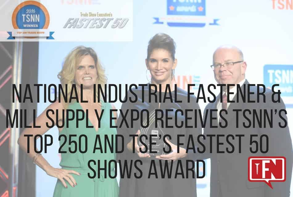 National Industrial Fastener & Mill Supply Expo Receives TSNN's Top 250 and TSE's Fastest 50 Shows Award