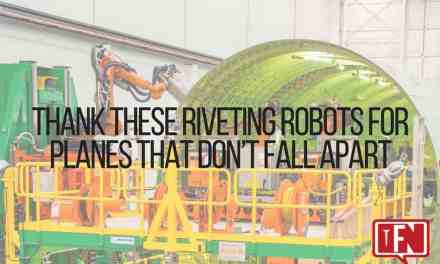 Thank These Riveting Robots for Planes That Don't Fall Apart