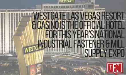 Westgate Las Vegas Resort & Casino is the Official Hotel for This Year's National Industrial Fastener & Mill Supply Expo