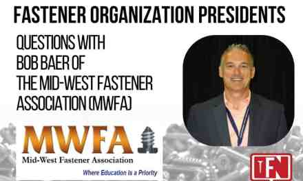 Fastener Organization Presidents: Questions with Bob Baer of the Mid-West Fastener Association (MWFA)