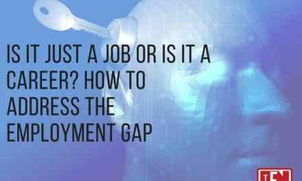 Is It Just A Job Or Is It A Career? How To Address The Employment Gap