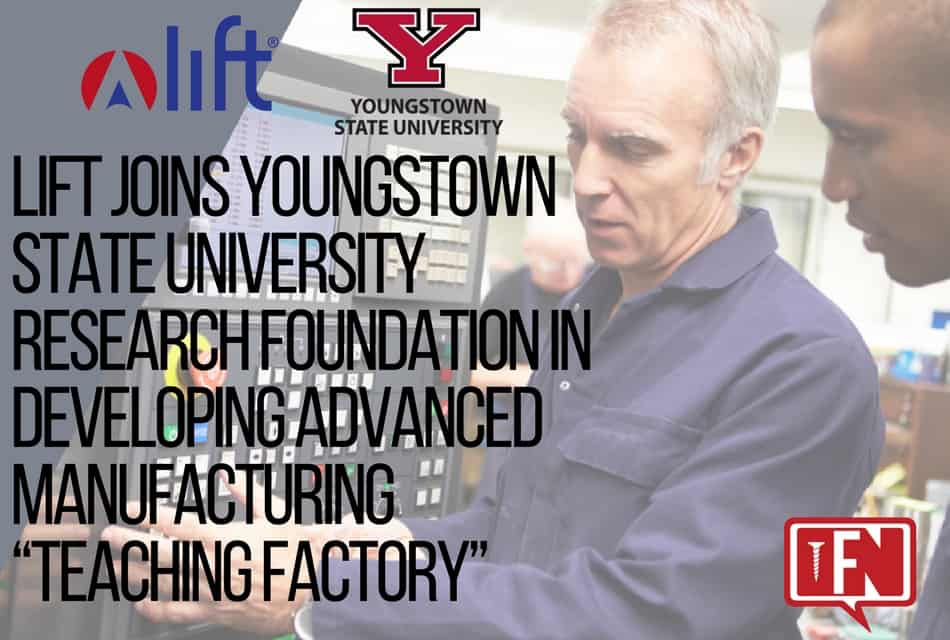 """LIFT Joins Youngstown State University Research Foundation in Developing Advanced Manufacturing """"Teaching Factory"""""""