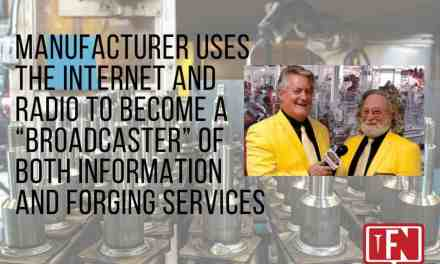 "Manufacturer Uses the Internet and Radio to Become a ""Broadcaster"" of Both Information and Forging Services"
