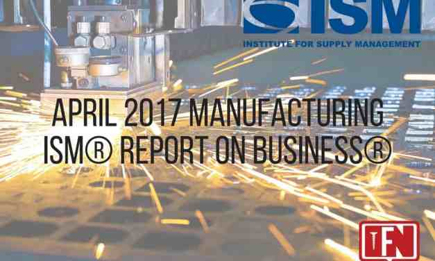 April 2017 Manufacturing ISM® Report On Business®