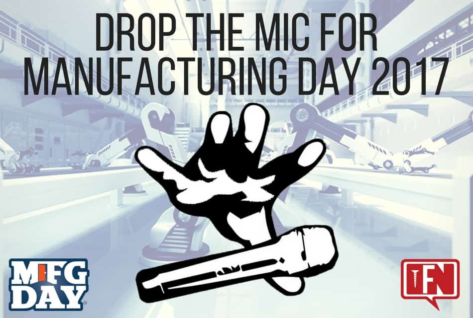Drop the Mic for Manufacturing Day 2017