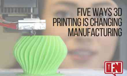 Five Ways 3D Printing is Changing Manufacturing