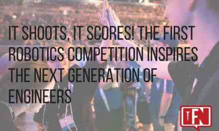 It Shoots, It Scores! The FIRST Robotics Competition Inspires The Next Generation Of Engineers