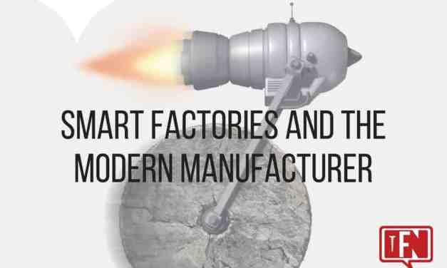 Smart Factories and the Modern Manufacturer