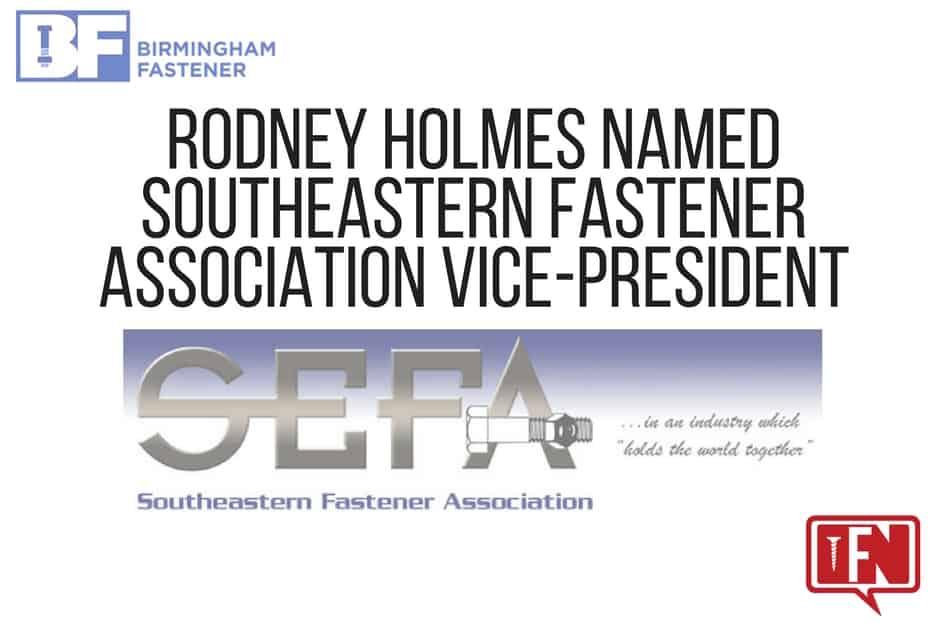 Rodney Holmes Named Southeastern Fastener Association Vice-President