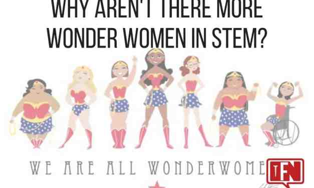 Why Aren't There More Wonder Women in STEM?
