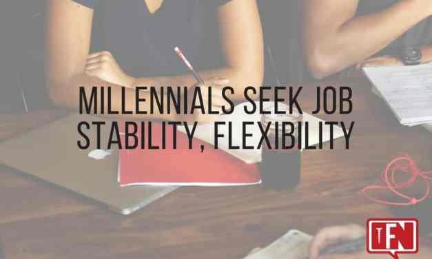 Millennials Seek Job Stability, Flexibility