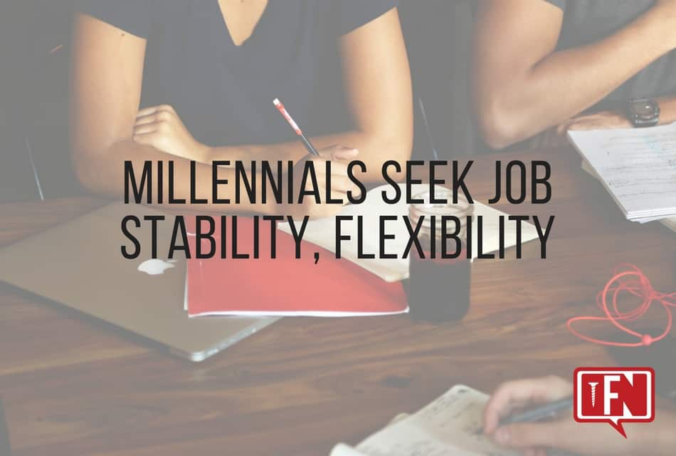 Millennials Seek Job Stability, Flexibility