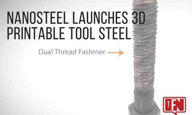 NanoSteel Launches 3D Printable Tool Steel