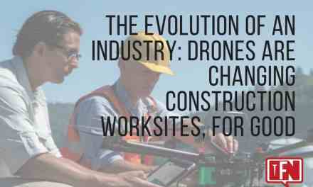 The Evolution of an Industry: Drones are Changing Construction Worksites, for Good
