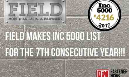 FIELD FASTENER MAKES INC 5000 LIST FOR THE 7TH CONSECUTIVE YEAR!