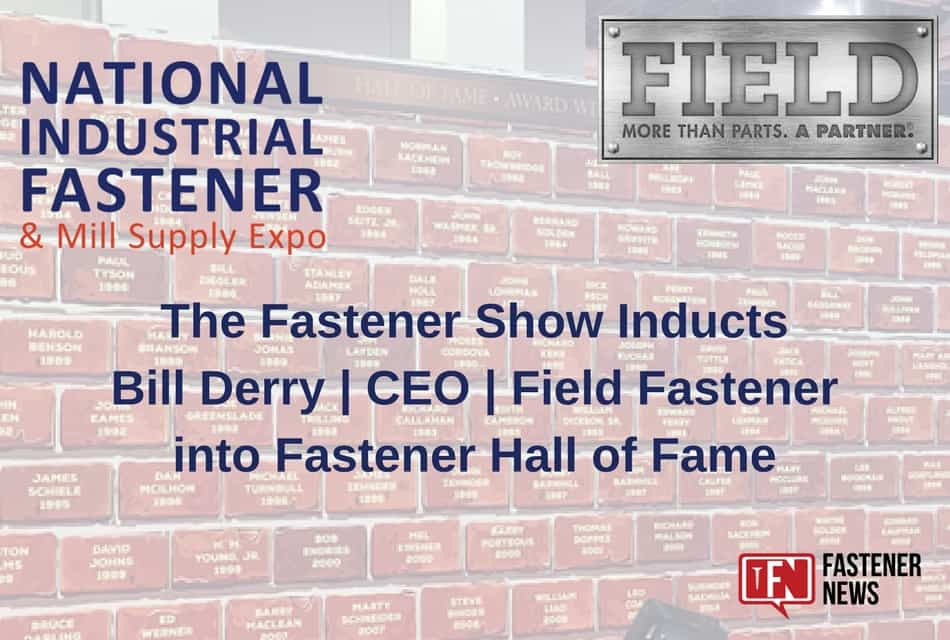 The Fastener Show Inducts Field Fastener CEO into Fastener Hall of Fame