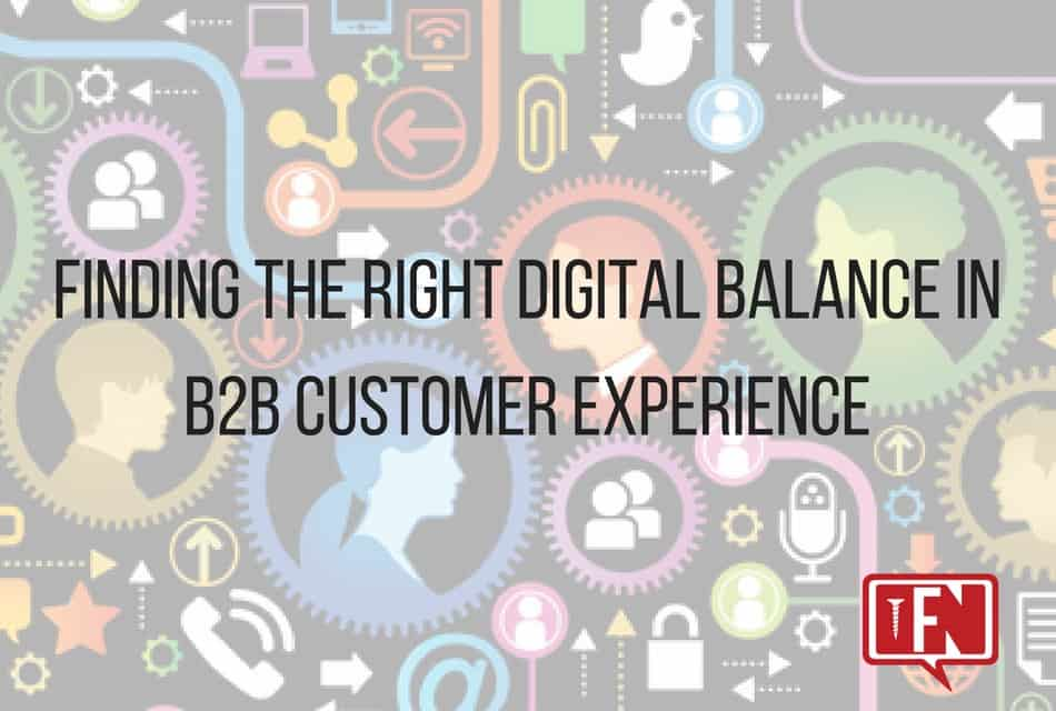 Finding the Right Digital Balance in B2B Customer Experience