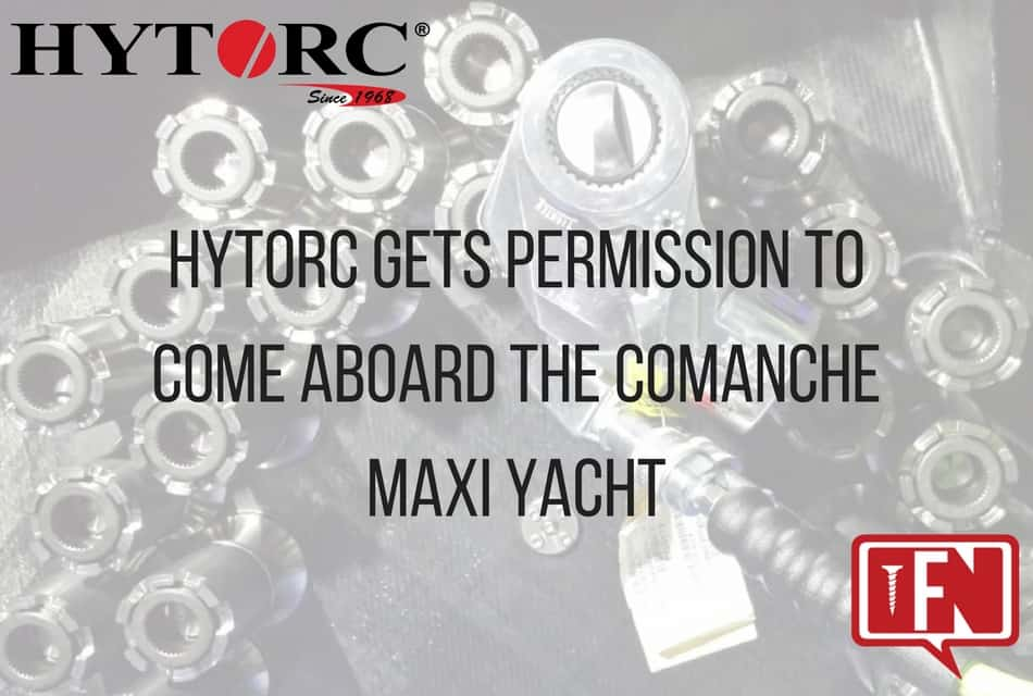 HYTORC gets permission to come aboard the Comanche Maxi Yacht