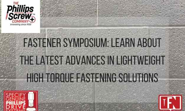 Fastener Symposium: Learn about the Latest Advances in Lightweight High Torque Fastening Solutions
