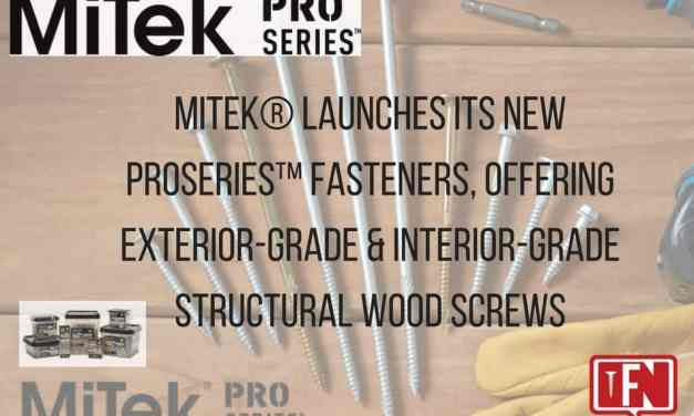 MiTek® Launches Its New ProSeries™ Fasteners, Offering Exterior-Grade & Interior-Grade Structural Wood Screws