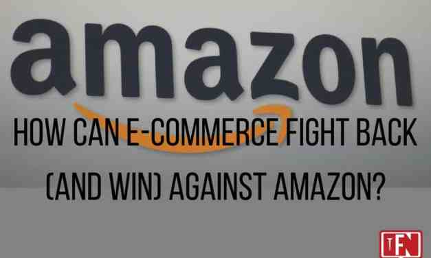 How Can E-commerce Fight Back (and Win) Against Amazon?