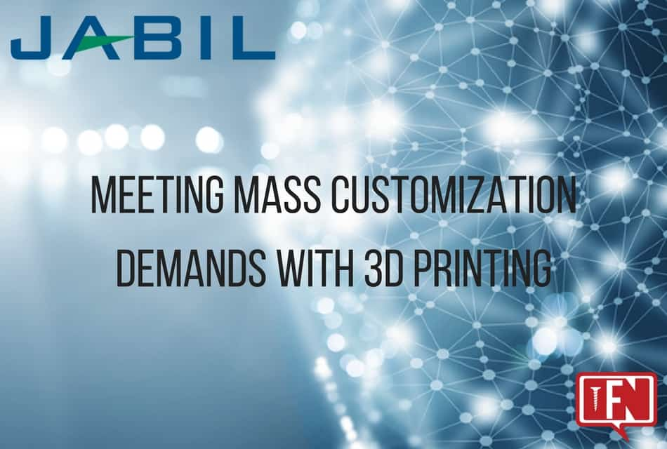 Meeting Mass Customization Demands with 3D Printing