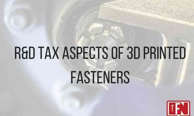 R&D Tax Aspects of 3D Printed Fasteners