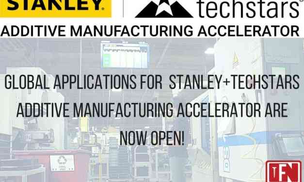 Global Applications for the Stanley+Techstars Additive Manufacturing Accelerator Now Open!