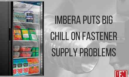 Imbera Puts Big Chill on Fastener Supply Problems