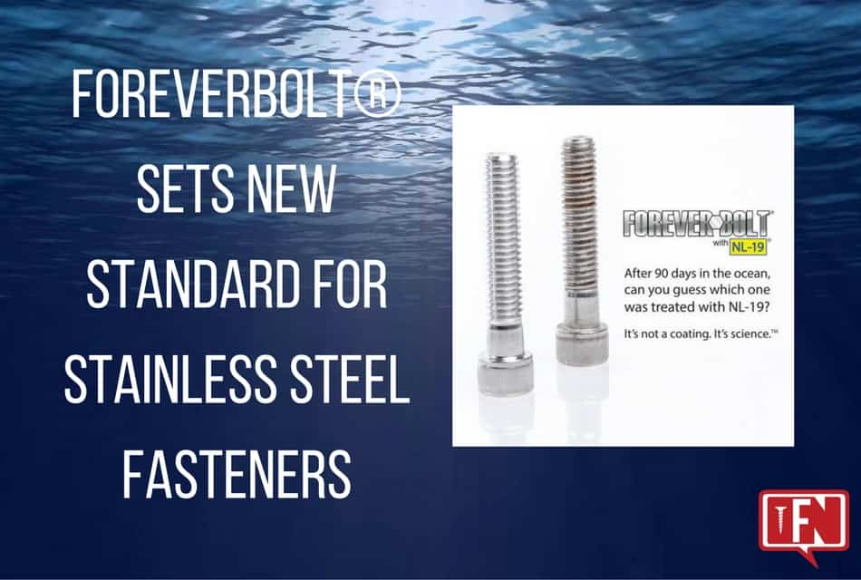 Foreverbolt® Sets New Standard for Stainless Steel Fasteners