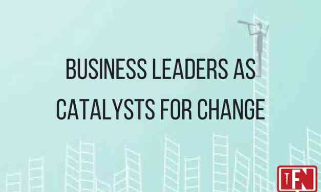 Business Leaders as Catalysts for Change