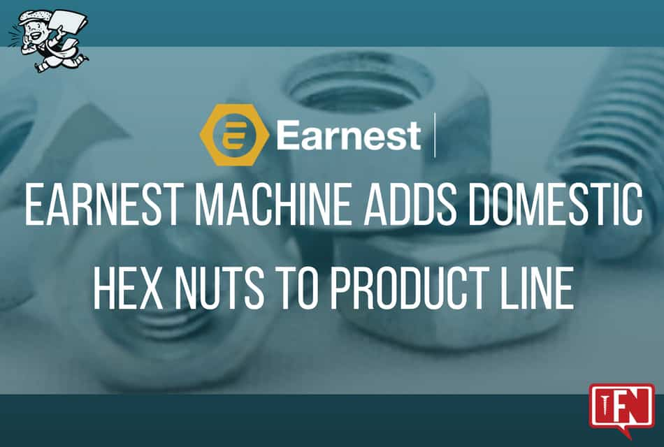 Earnest Machine Adds Domestic Hex Nuts to Product line