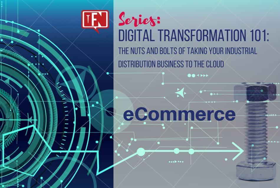 Digital Transformation 101 for Industrial Distributors: eCommerce
