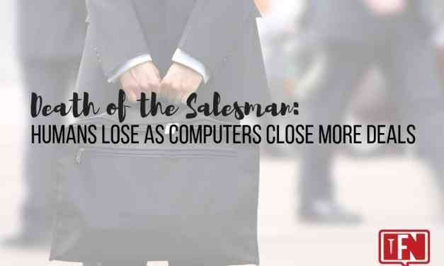 Death of the Salesman: Humans Lose as Computers Close More Deals