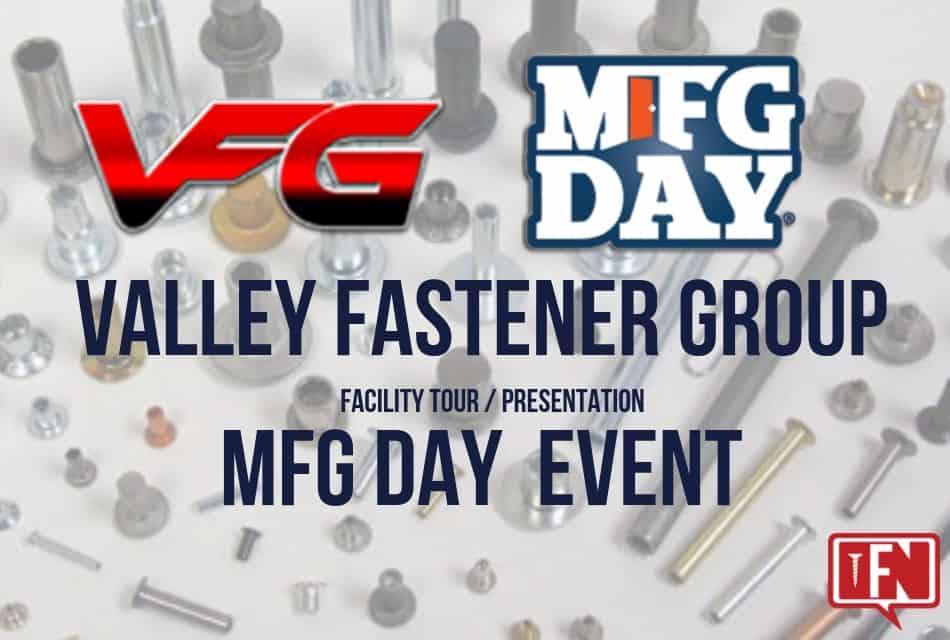 Valley Fastener Group, LLC MFG Day Event