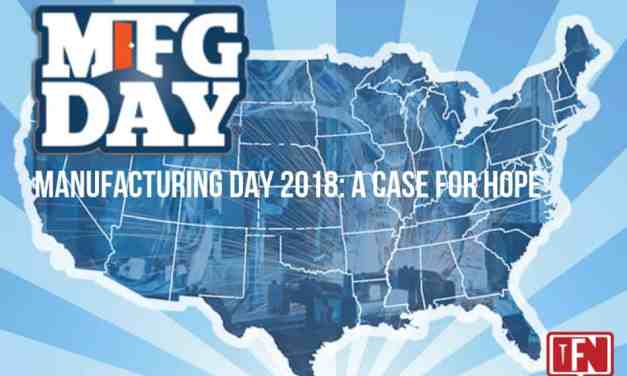 Manufacturing Day 2018: A Case for Hope