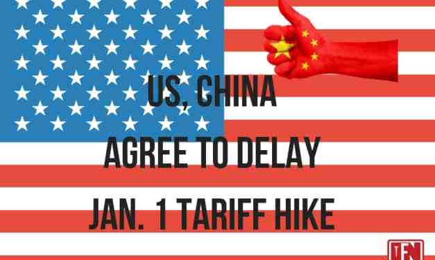 US, China Agree to Delay Jan. 1 Tariff Hike