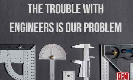 The Trouble With Engineers is Our Problem