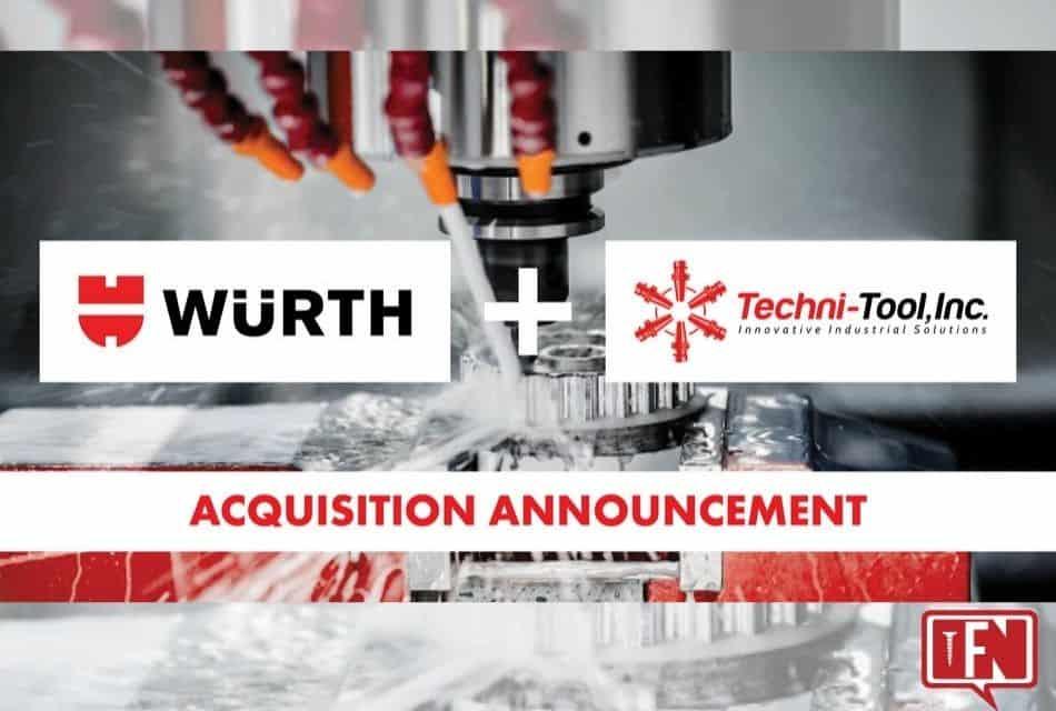 Würth Industry North America Acquires Techni-Tool, Inc