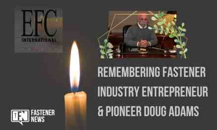 Remembering Fastener Industry Entrepreneur & Pioneer Doug Adams