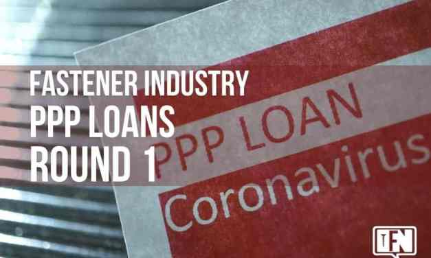 Fastener Industry PPP Loans – Round 1