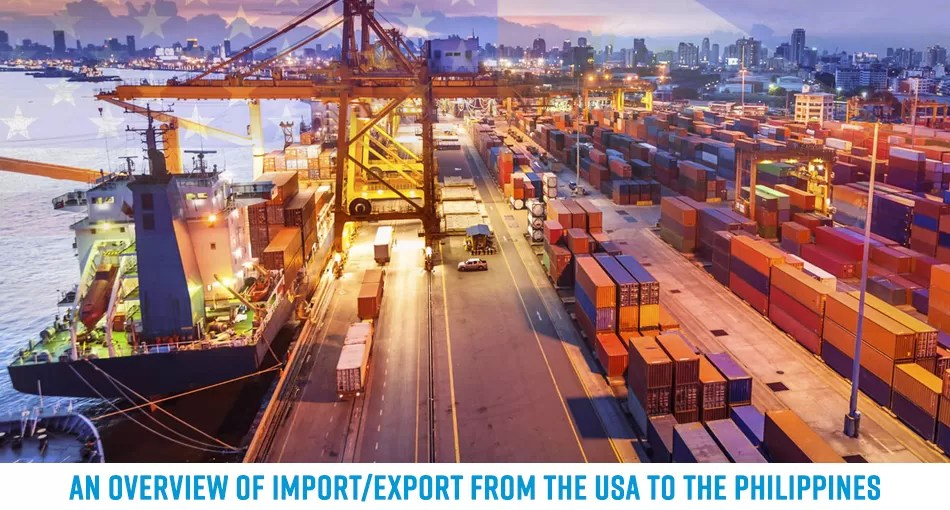An Overview Of Import/Export From The USA To The Philippines