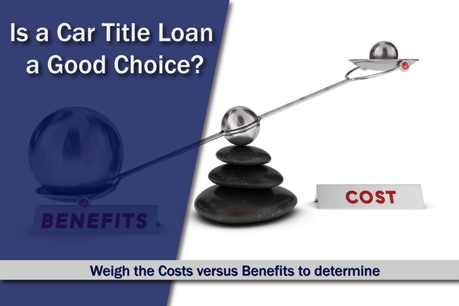 Is a Title Loan a Good Choice