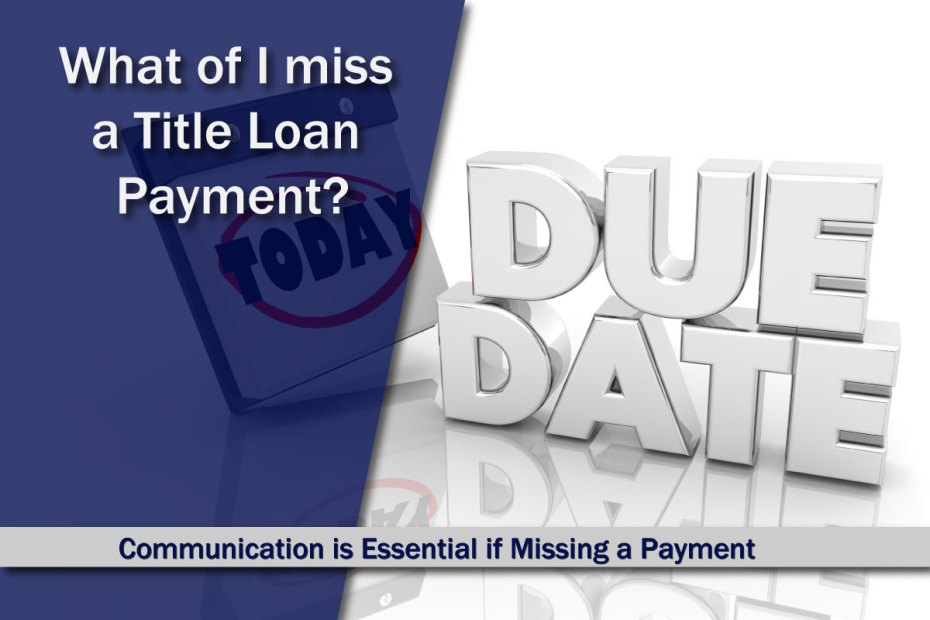 Miss a Title Loan Payment