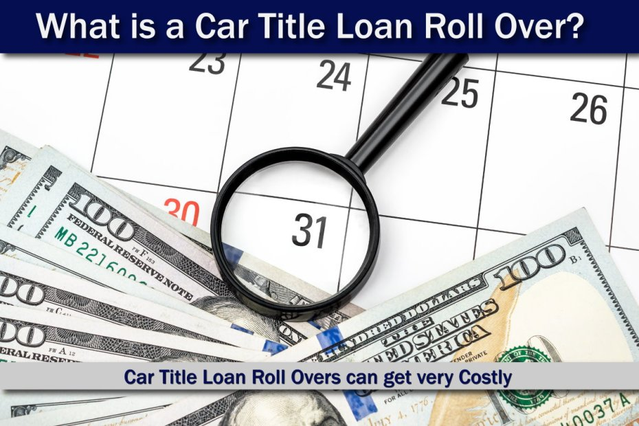What is a Title Loan Roll Over