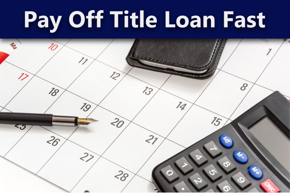 Pay Off a Title Loan Fast