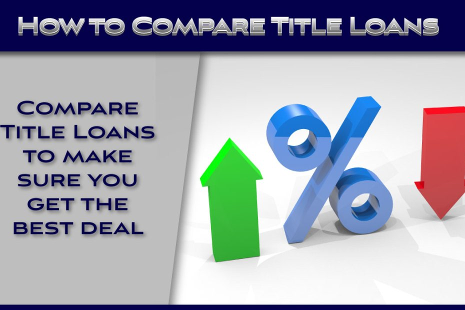 How to Compare Title Loans