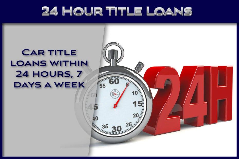 24 Hour Title Loan