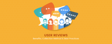 User Reviews in 2017 – Benefits, Collection Methods and Best Practices