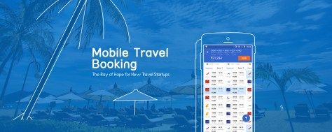 Go Mobile First to Make Your Mark in the Saturating Online Travel Industry